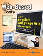 Using Web-Based Tools in the English Language Arts Classroom