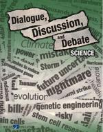Dialogue, Discussion, and Debate: Science