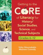 Getting to the Core of Literacy for History/Social Studies, Science, and Technical Subjects