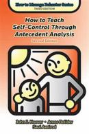 How to Teach SelfControl Through Antecedent Analysis