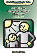How to Use Prompts to Initiate Behavior