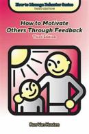 How to Motivate Others Through Feedback