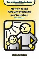 How to Teach Through Modeling and Imitation