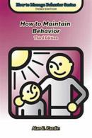 How to Maintain Behavior