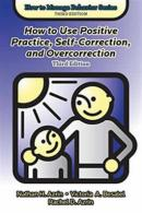 How to Use Positive Practice, SelfCorrection and Overcorrection