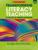 Transforming Literacy Teaching for the Common Core Grades 3-5