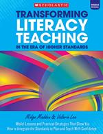 Transforming Literacy Teaching for the Common Core Grades 5