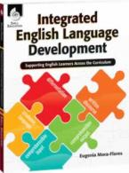 Integrated English Language Development: Supporting English Learners Across the Curriculum
