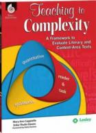 Teaching to Complexity: A Framework to Evaluate Literacy and Content-Area Texts