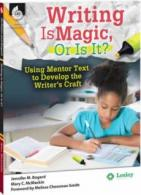 Writing Is Magic, Or Is It?: Using Mentor Text to Develop the Writer's Craft