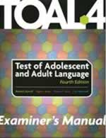 TOAL-4: Test of Adolescent and Adult Language-Fourth Edition
