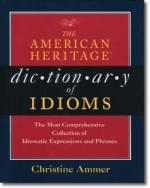 American Heritage Dictionary of Idioms