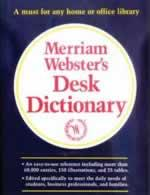 Merriam-Webster's Desk Dictionary