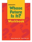 Whose Future is it? Student Workbook