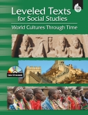 Leveled Text for Social Studies: World Cultures Through Time